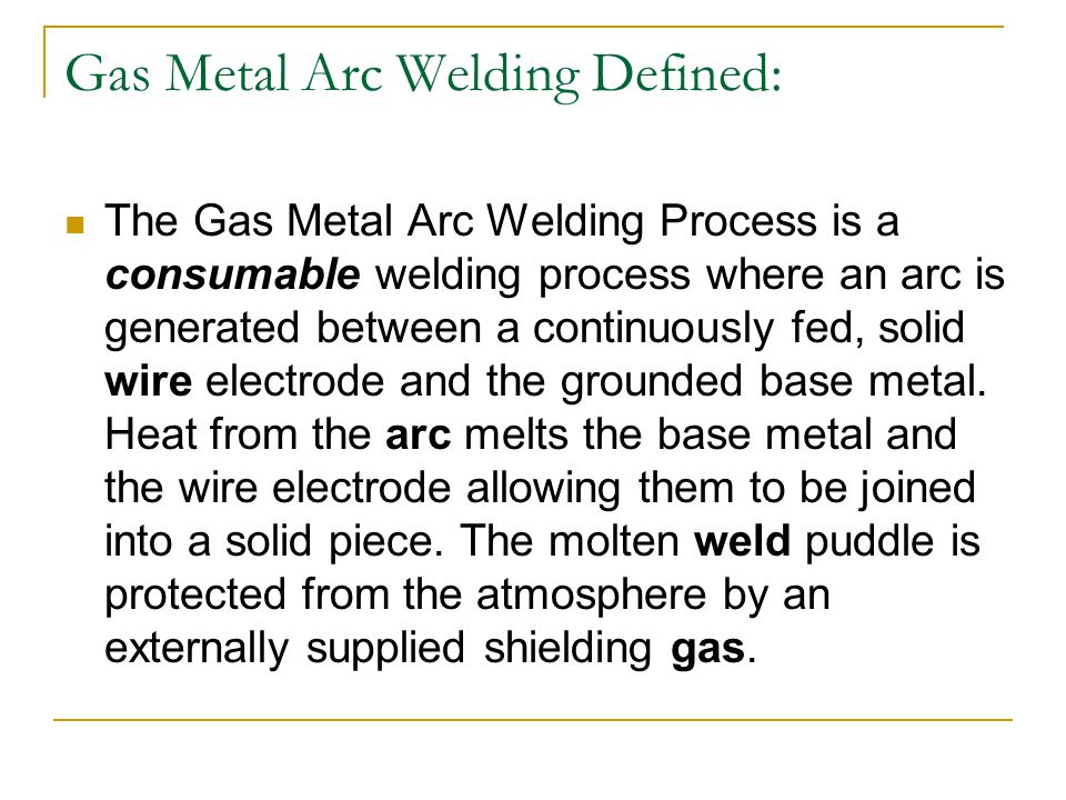 Gas Metal Arc Welding Defined: