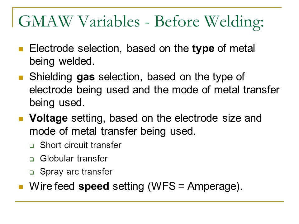 GMAW Variables - Before Welding: