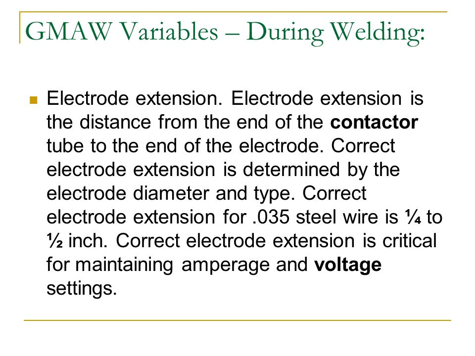 GMAW Variables – During Welding: