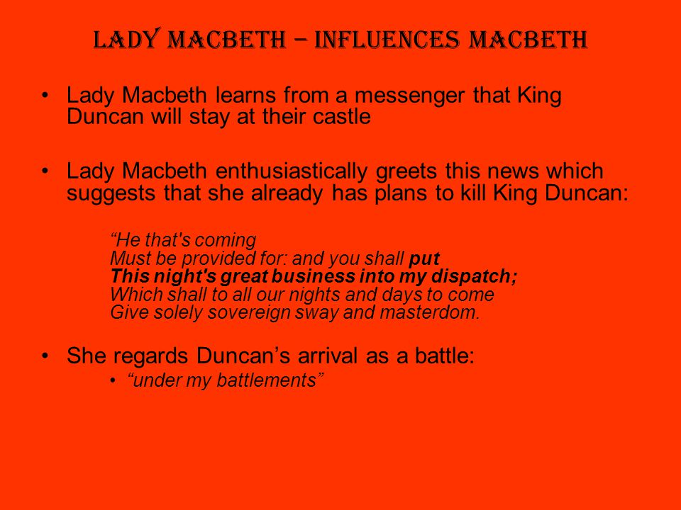 the influences lady macbeth has on Study guide objectives this study guide serves as a classroom tool for teachers and students, and addresses the following  lady macbeth – macbeth's wife.