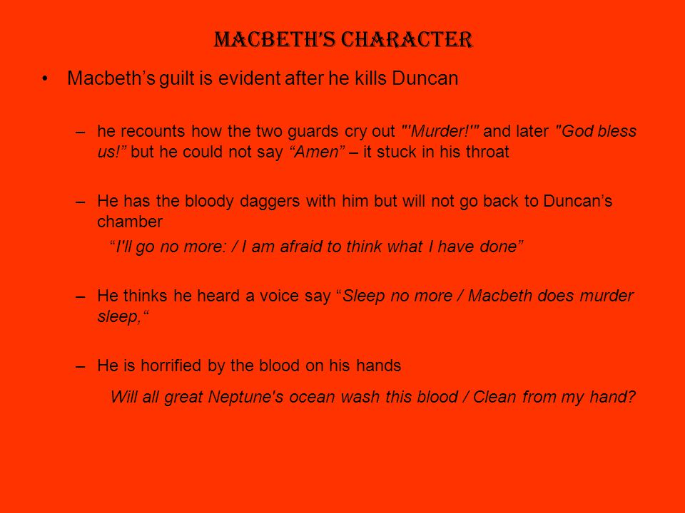 duncan bless macbeth Characters in macbeth react to the murder of duncan macbeth is a play written by william shakespeare, the passage of the play which i will be speaking of is act 2 scene 3, lines 42-144 in this passage the king of scotland, duncan is brutally murdered by macbeth, who is a successful general and respected by the king.