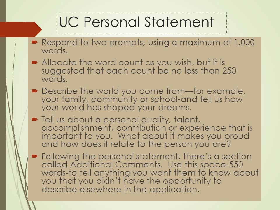 of uc personal statement essay Uc personal statement #1: tips for writing an essay on prompt #1, describe the world you come from and how your world has shaped your dreams.