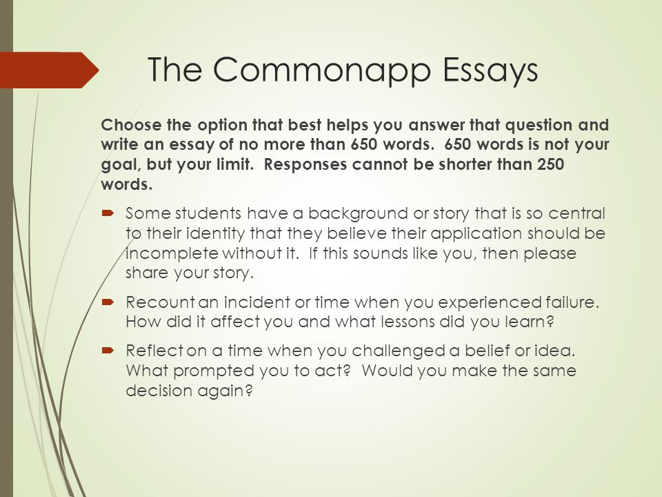 common app essay word limits The college may also ask additional essays as part of their college-specific   before you write a single word, take some time to brainstorm about the topic try  to.