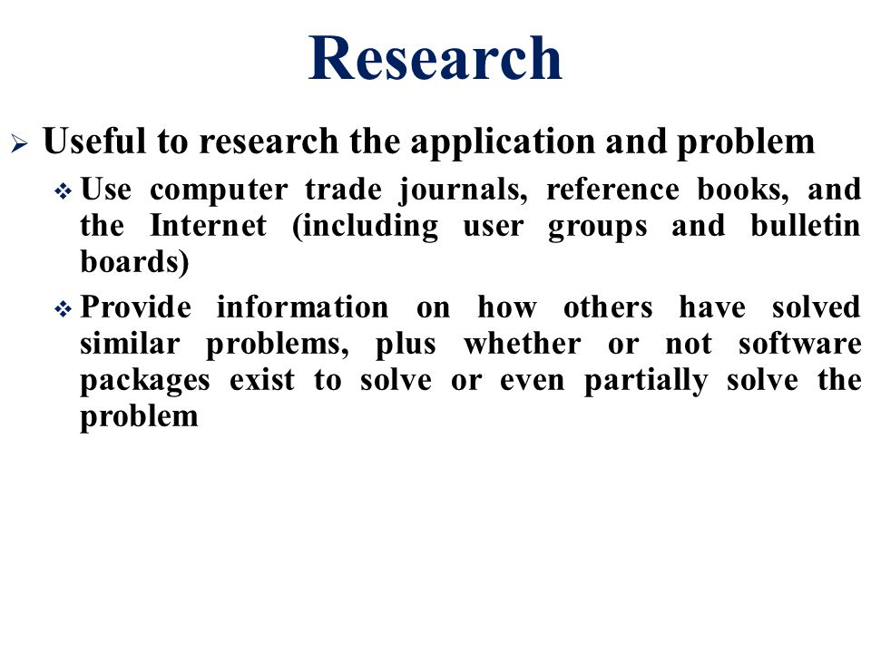 Research Useful to research the application and problem