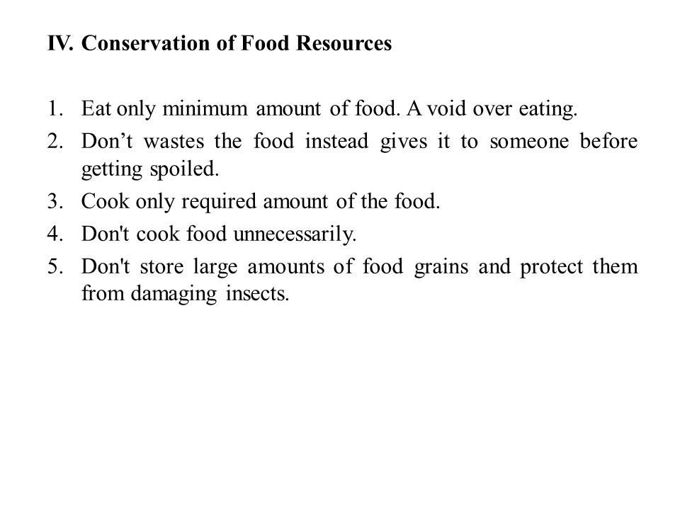 IV. Conservation of Food Resources
