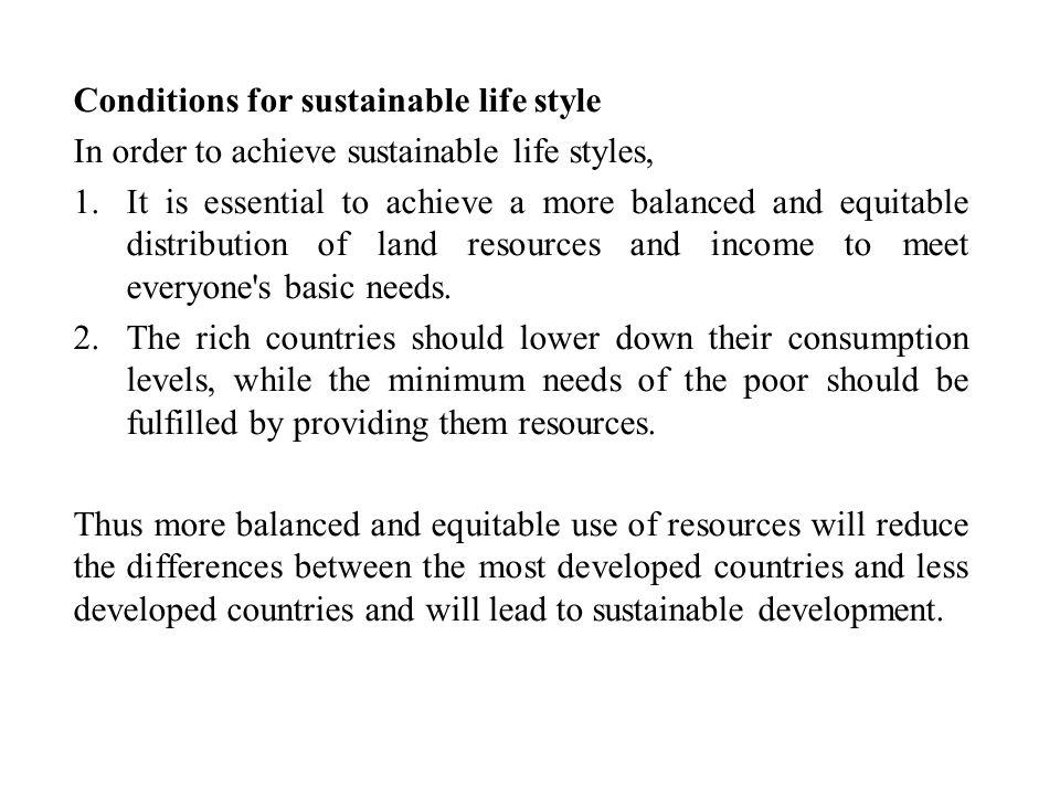 Conditions for sustainable life style