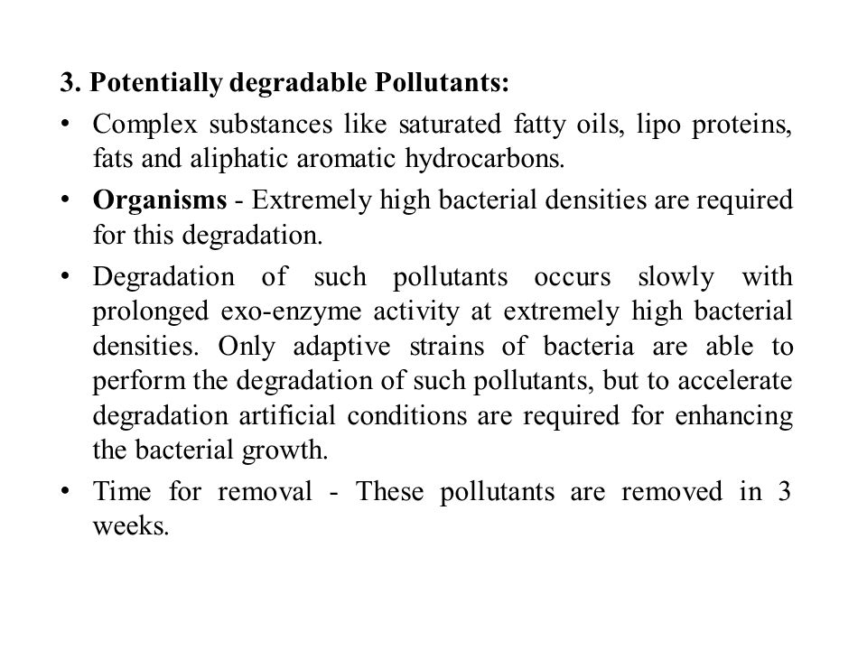 3. Potentially degradable Pollutants:
