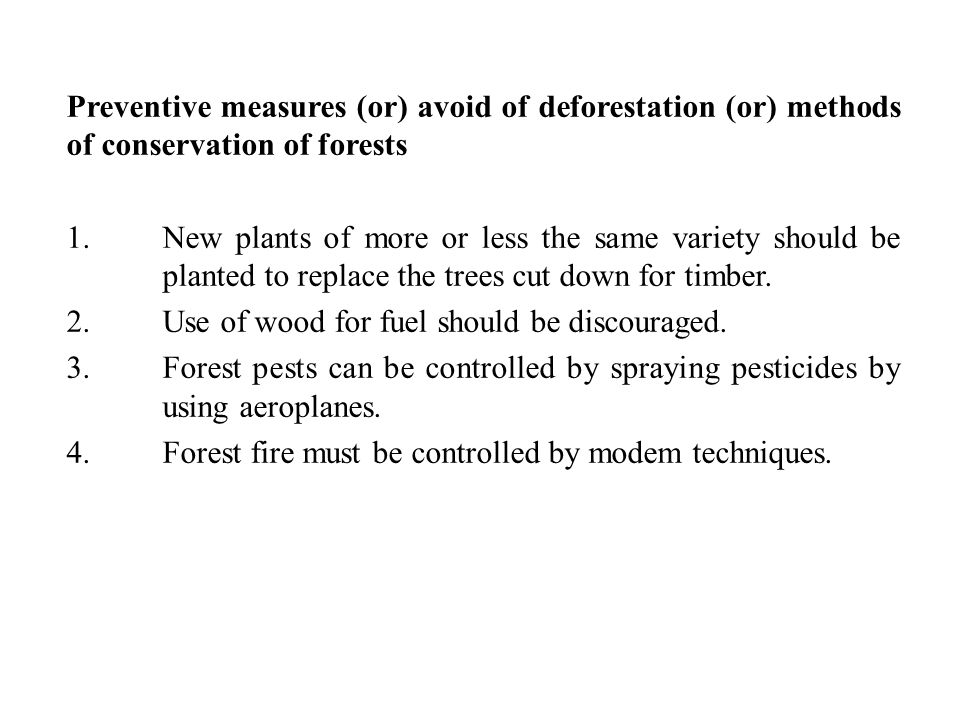 Preventive measures (or) avoid of deforestation (or) methods of conservation of forests