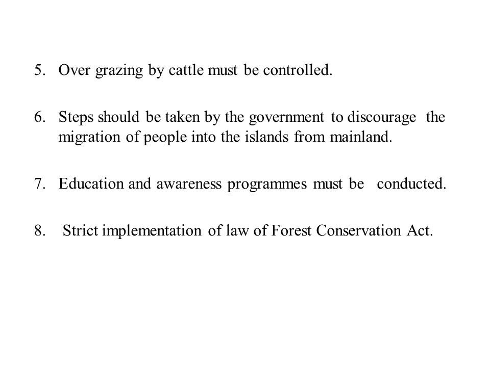 Over grazing by cattle must be controlled.