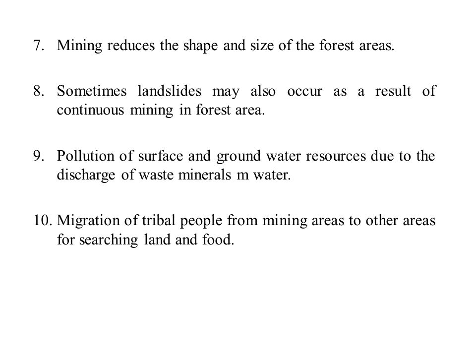 Mining reduces the shape and size of the forest areas.