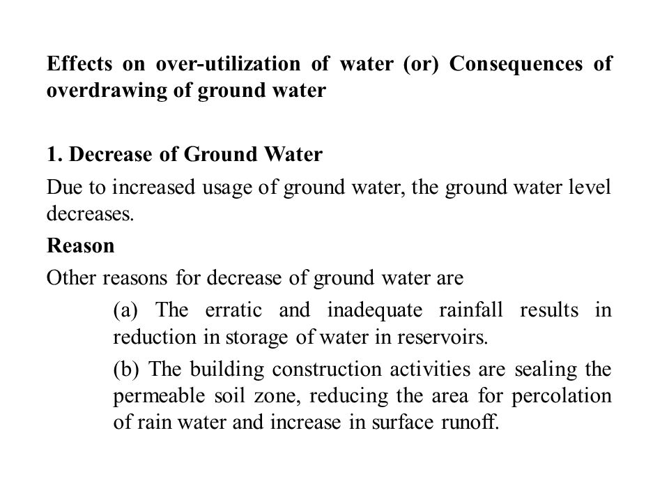 Effects on over-utilization of water (or) Consequences of overdrawing of ground water