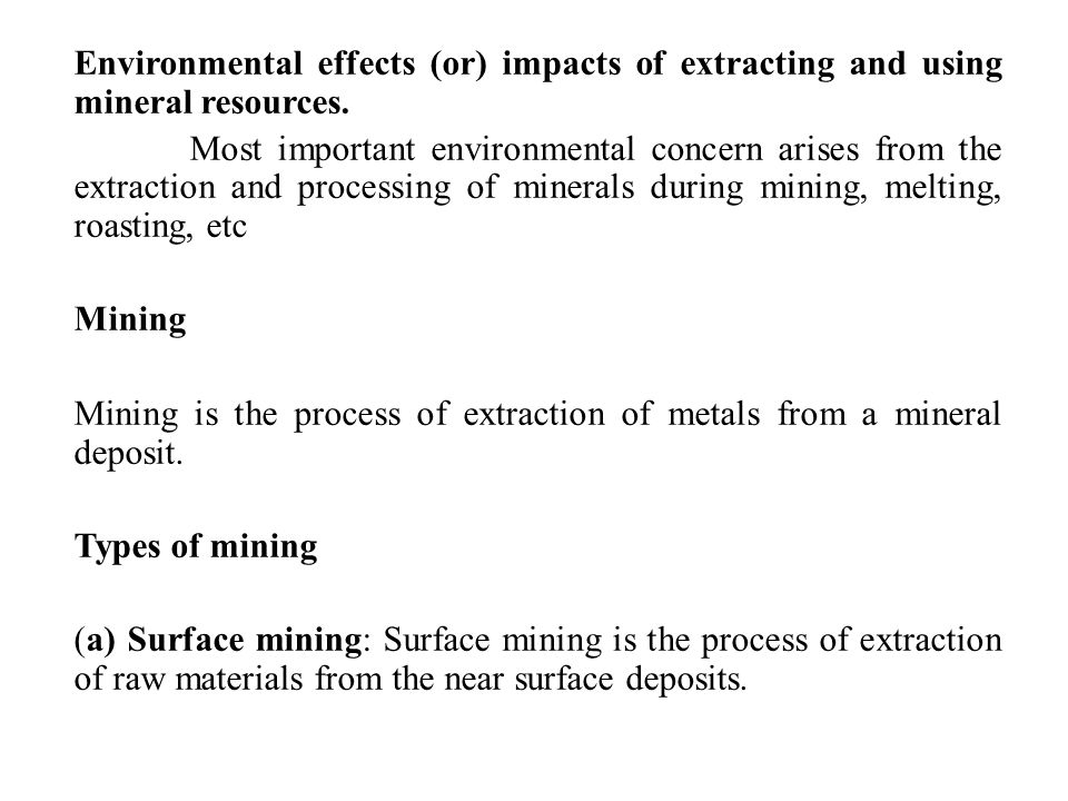 Environmental effects (or) impacts of extracting and using mineral resources.