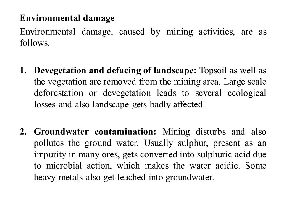 Environmental damage Environmental damage, caused by mining activities, are as follows.