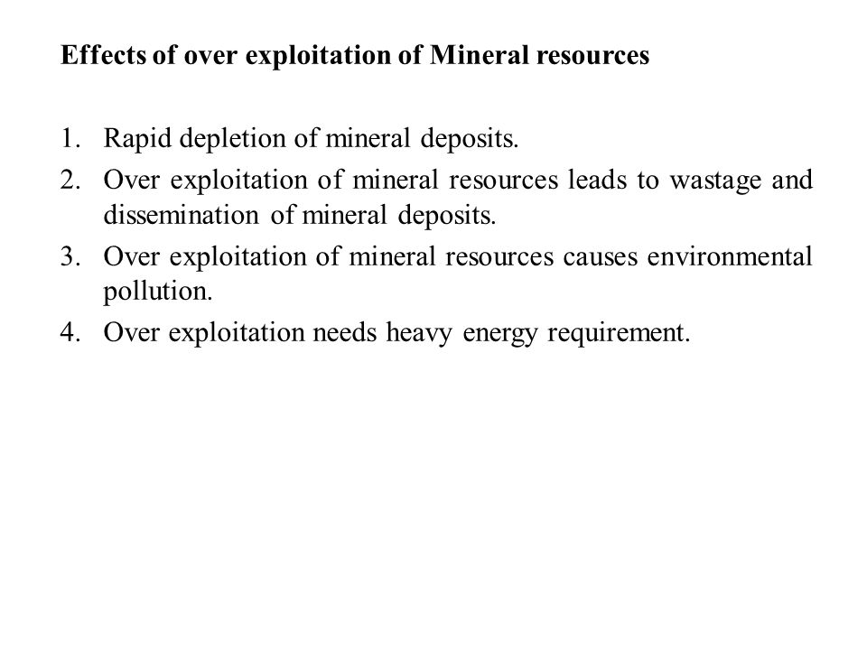 Effects of over exploitation of Mineral resources