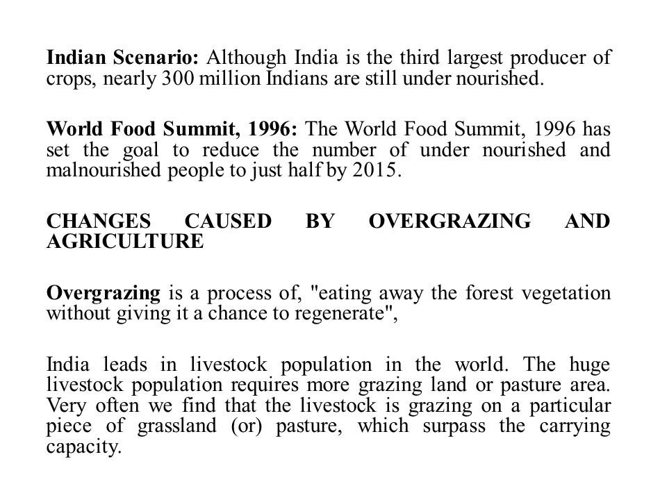 Indian Scenario: Although India is the third largest producer of crops, nearly 300 million Indians are still under nourished.