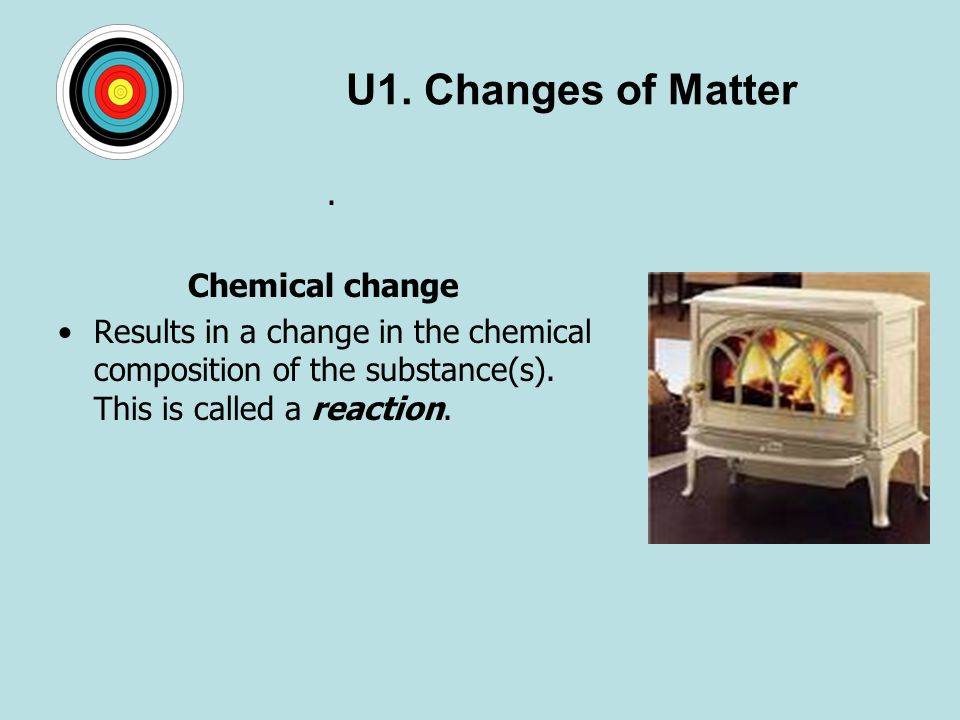 U1. Changes of Matter . Chemical change