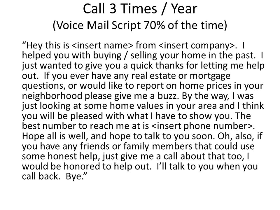 Call 3 Times / Year (Voice Mail Script 70% of the time)