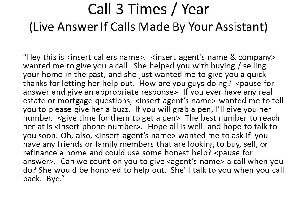 Call 3 Times / Year (Live Answer If Calls Made By Your Assistant)