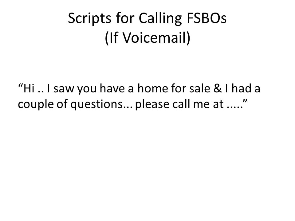 Scripts for Calling FSBOs (If Voic )