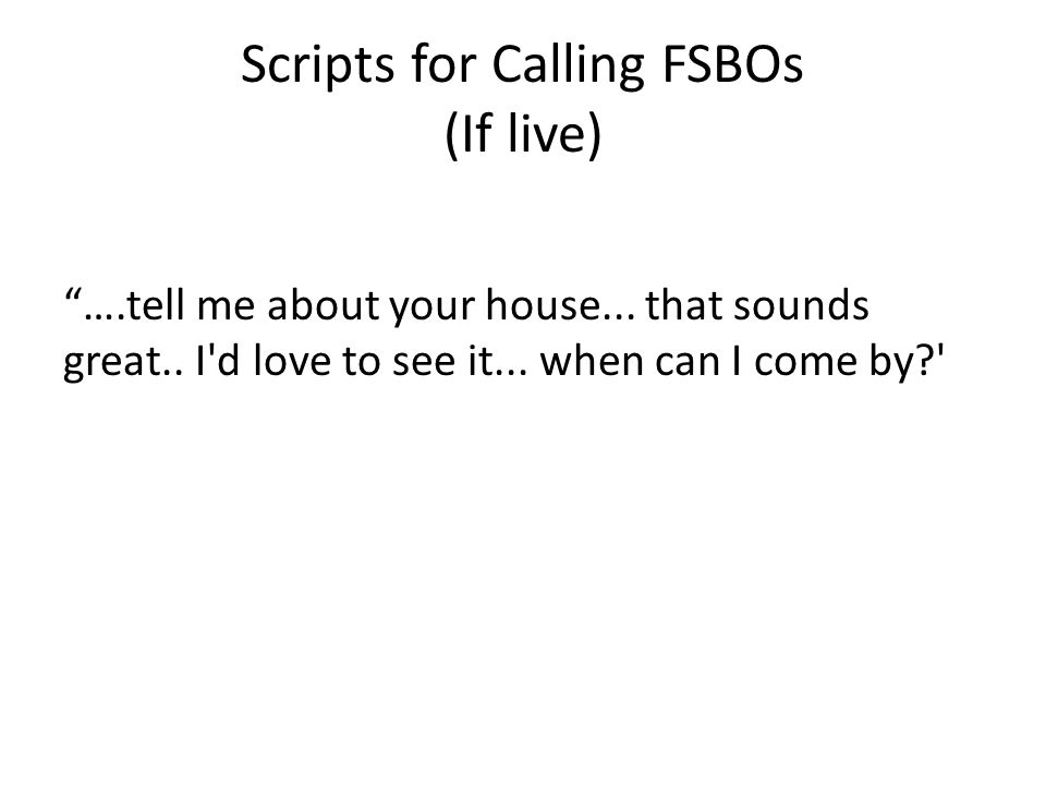 Scripts for Calling FSBOs (If live)