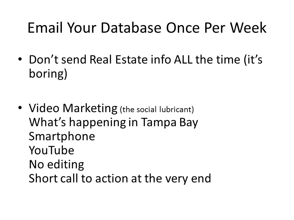 Your Database Once Per Week