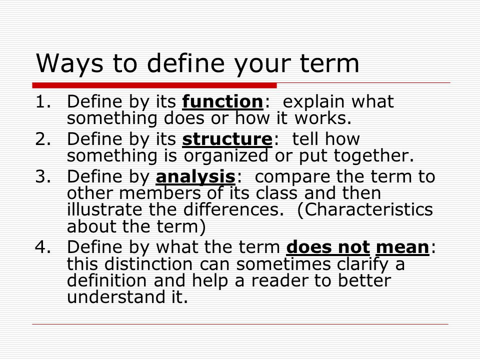 the definition essay when you are writing a definition essay you  ways to define your term