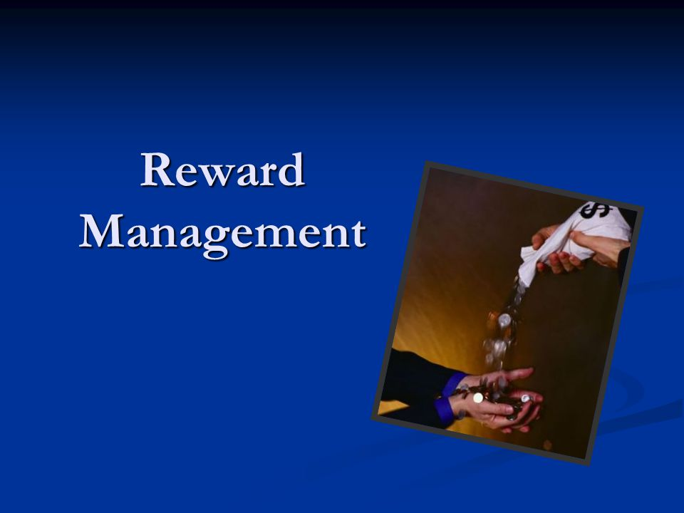 Reward Management Ppt Video Online Download