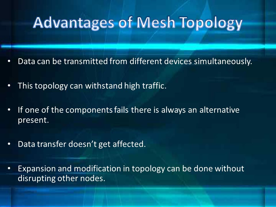 Advantages of Mesh Topology