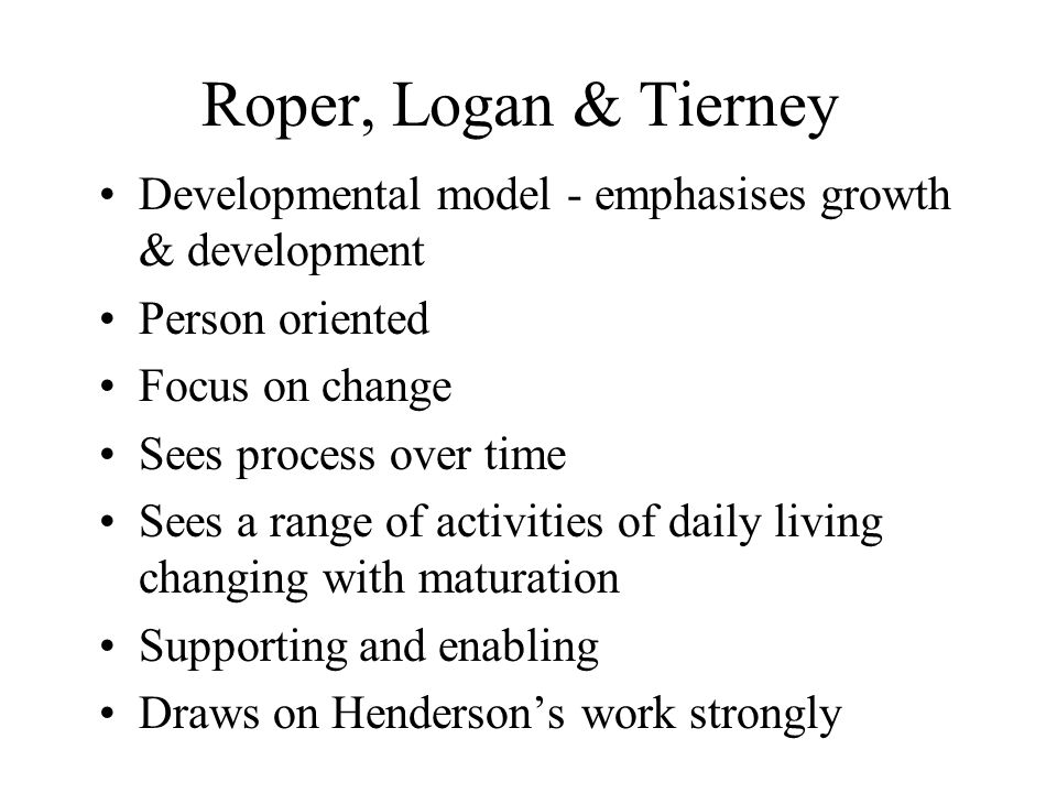 criticisms of roper logan and tierney nursing model Nursing models the roper-logan-tierney model of nursing application and  critique of the model the role of models in shaping nursings future references.
