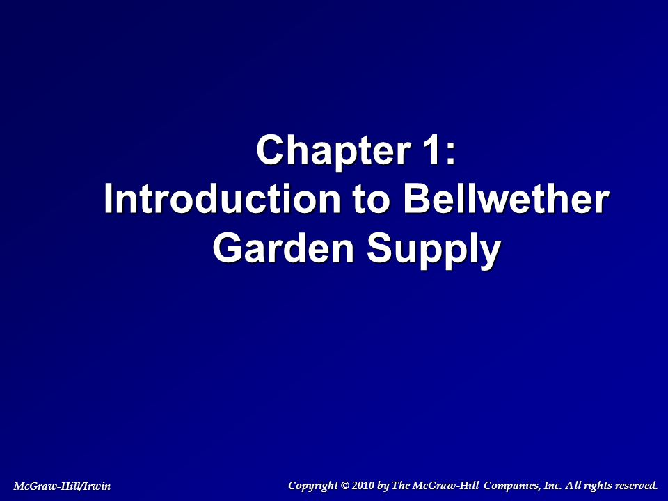 Chapter 1: Introduction To Bellwether Garden Supply