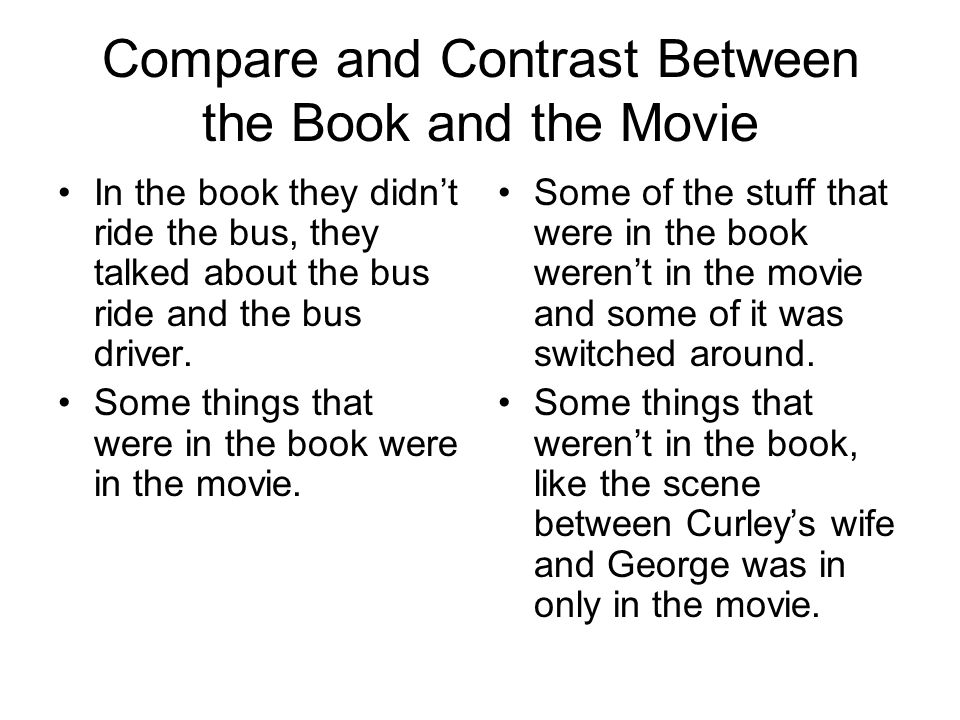 comparisons and contrasts between the movie