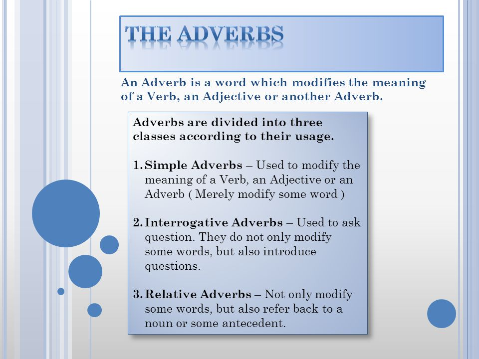 The Adverbs An Adverb Is A Word Which Modifies The Meaning Of A Verb