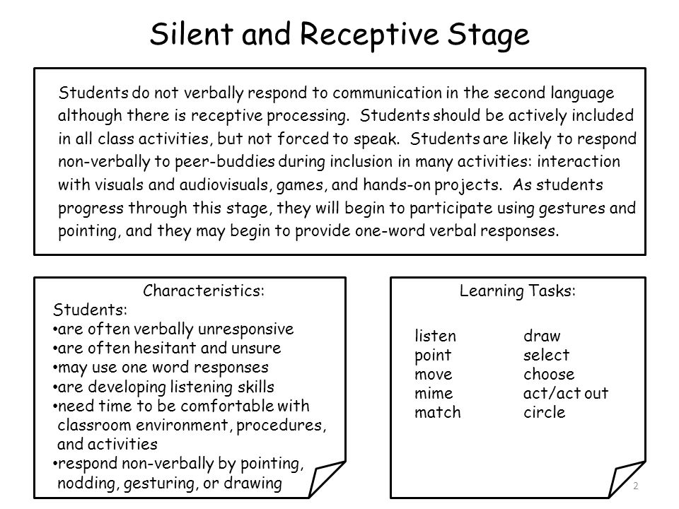 Silent and Receptive Stage