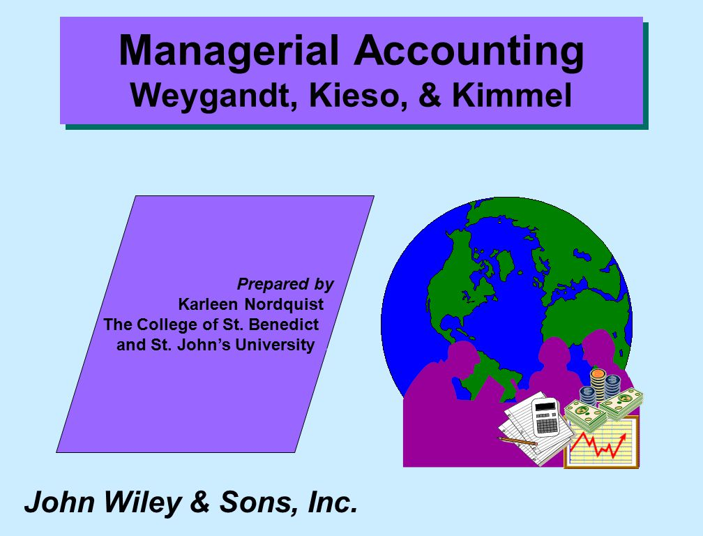 managerial accounting 6th edition kieso kimmel Accounting: tools for business decision makers, 6e all access pack e-text reg card paul d kimmel, jerry j weygandt, donald e kieso new to this edition.