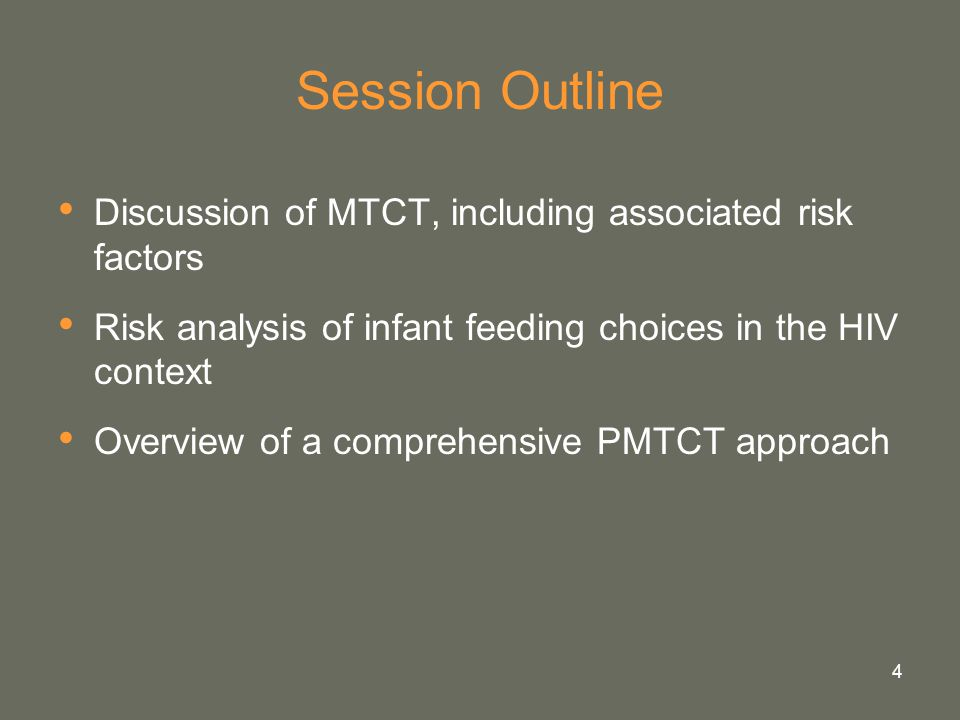 Session Outline Discussion of MTCT, including associated risk factors