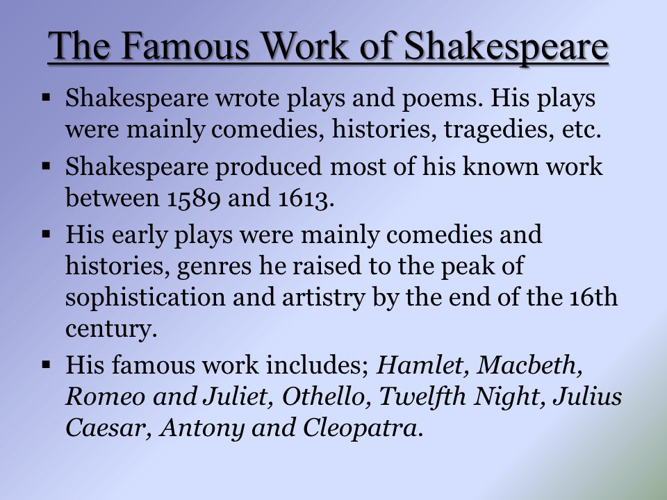 how many plays did william shakespeare write The plays of william shakespeare how many did he write and how were they received.