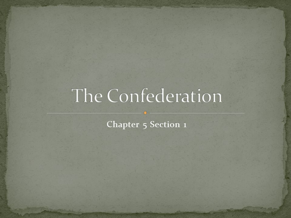 The Confederation Chapter 5 Section 1