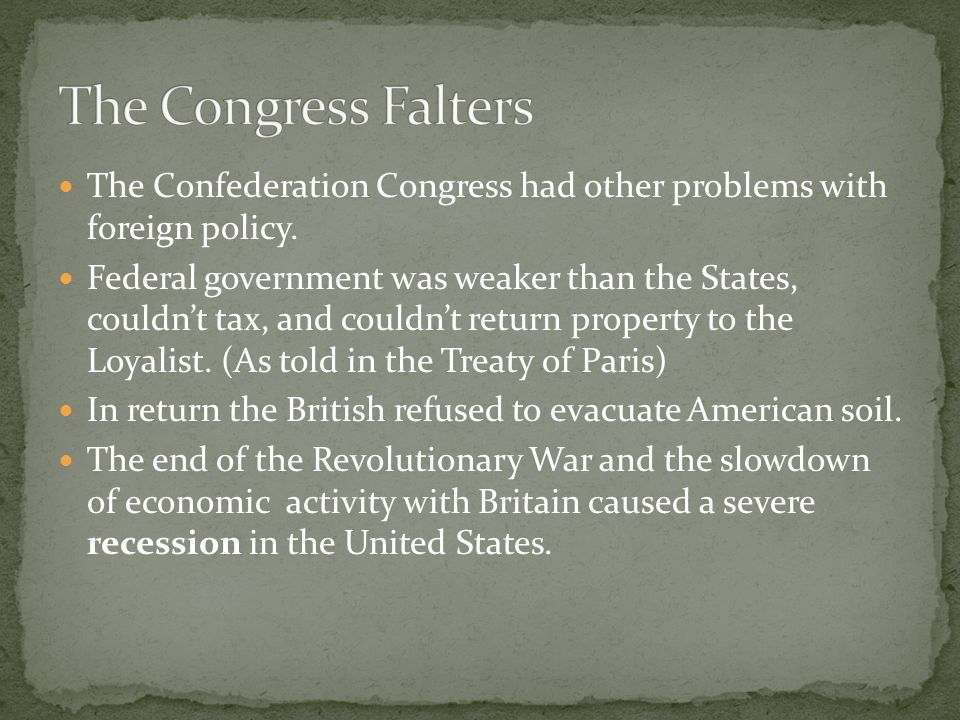 The Congress Falters The Confederation Congress had other problems with foreign policy.