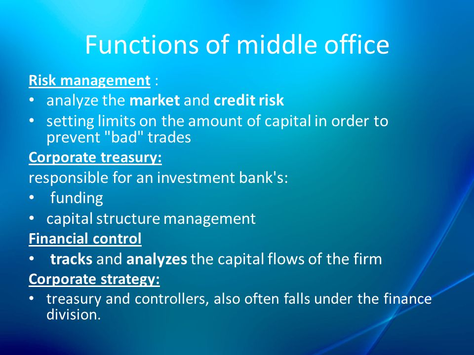 Role of investment bank in money and capital market ppt video online download - Bank middle office functions ...