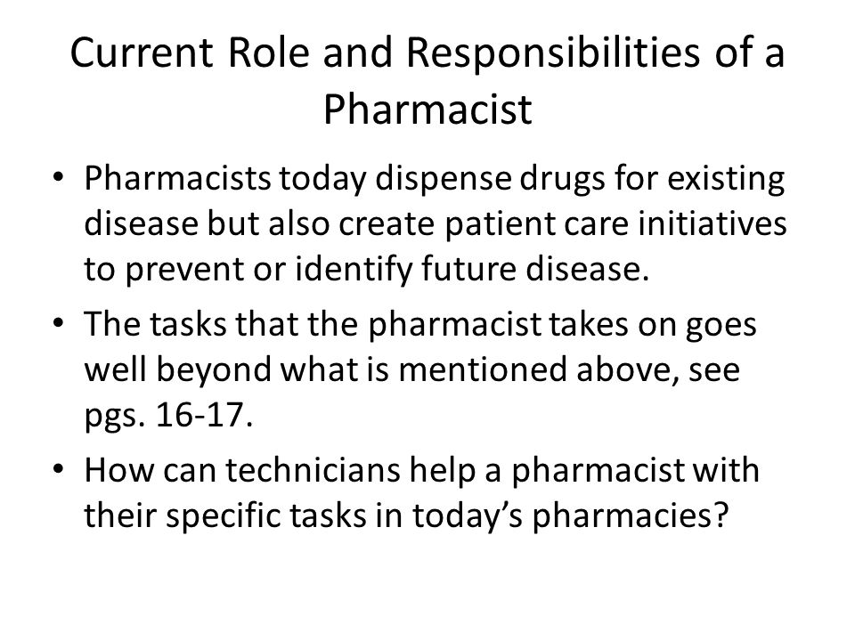 the roles and responsibilities of a pharmacist The roles of pharmacy and clinical pharmacy in providing healthcare services to the people muhammad haroon sarwar 1, muhammad farhan sarwar 2, muhammad taimoorkhalid 2 and muhammad sarwar 3.