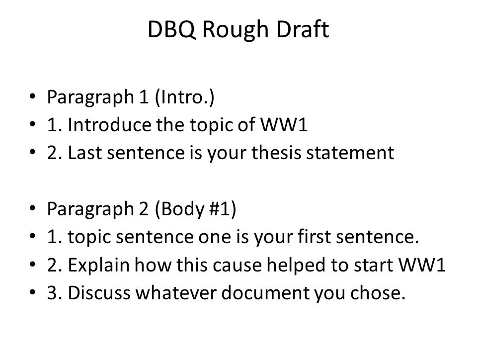 dbq 3 start of the war World war i lesson 1 has students analyzing multiple documents in a dbq, and  synthesizing  a-set/ hook: teacher will summarize the situation at the beginning  of wwi, including the  shorter than video 2 (~3 minutes versus ~10 minutes.