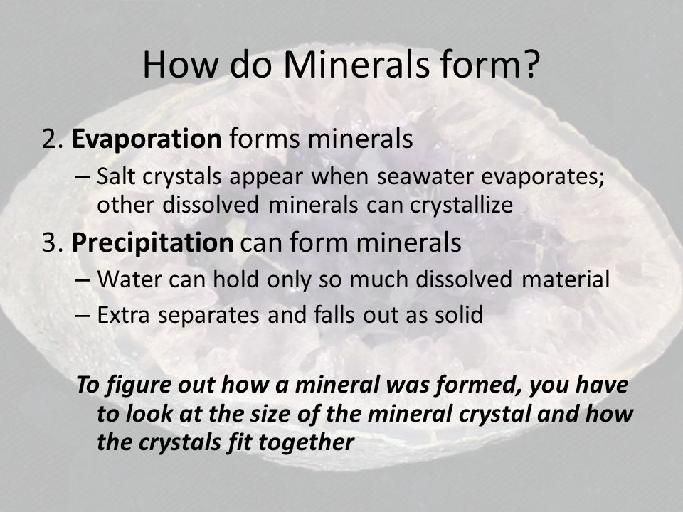 How do Minerals form 2. Evaporation forms minerals