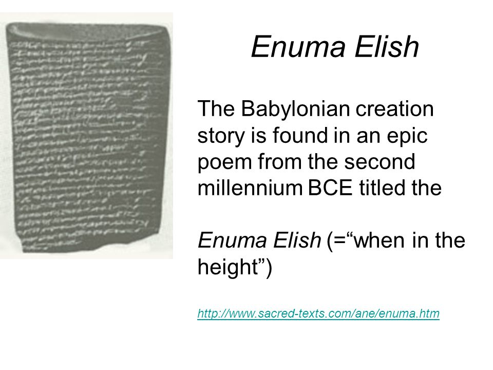 a comparison of genesis and the enuma elish creation story This sidebar from the living justice and peace textbook gives a brief theological analysis of the babylonian creation myth, the enuma elish the text of the myth is provided as well the genesis story is not the only ancient creation story in fact, almost every ancient culture had its own story of.