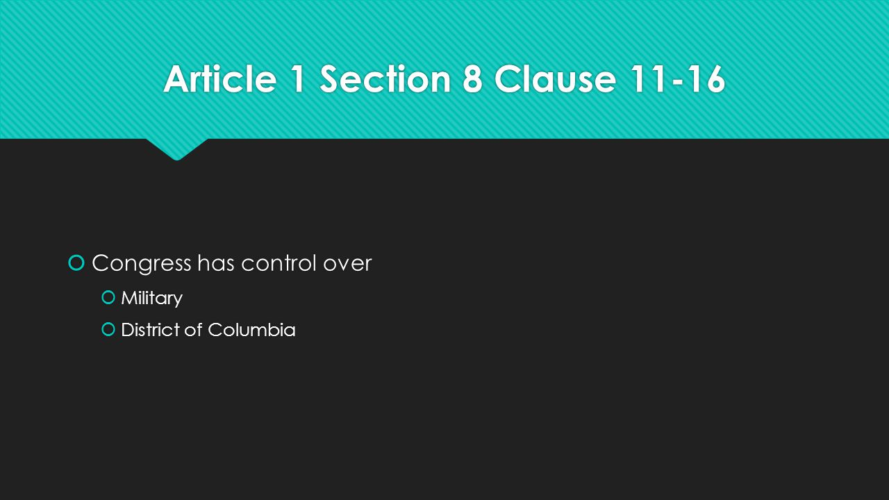 Article 1 Section 8 Clause 11-16