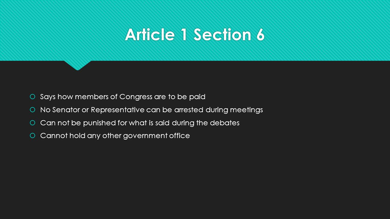 Article 1 Section 6 Says how members of Congress are to be paid