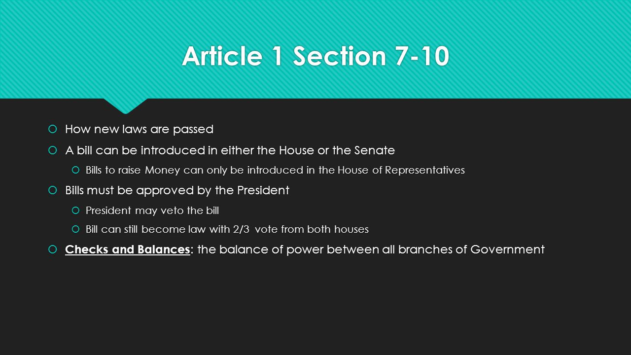 Article 1 Section 7-10 How new laws are passed