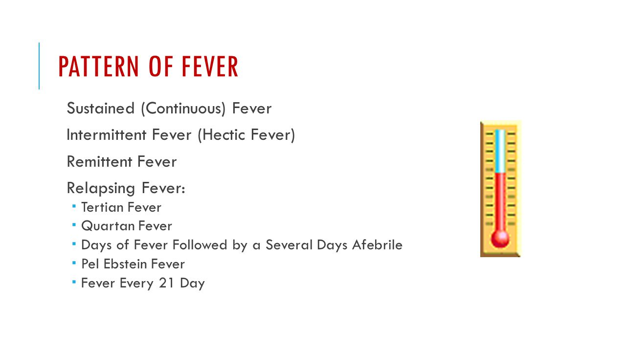 PATTERN OF FEVER Sustained (Continuous) Fever