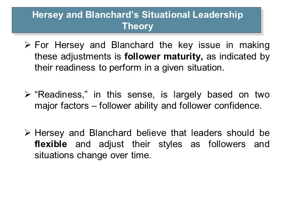 hersey blanchard situational leadership model essays Hersey and blanchard believed that the situational leadership model enables effective and efficient management which is exactly most firms demand today basically, the situational leadership model describes a style in which the leader alters his/her leadership style depending on different situations.