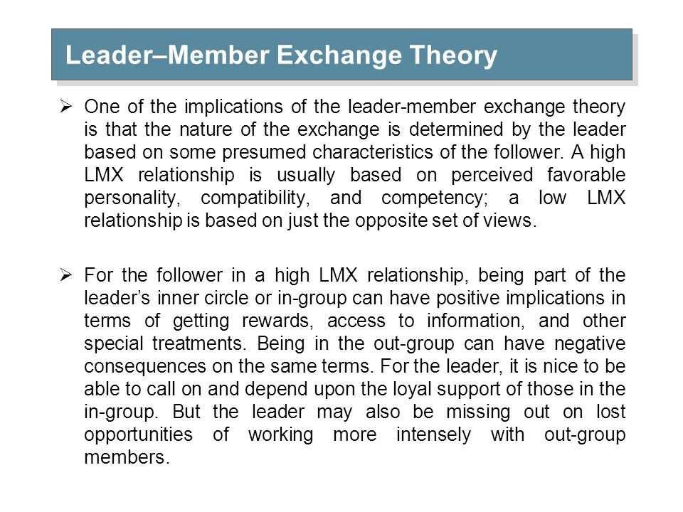 leadership member exchange theory The lmx (leader member exchange) theory has proven to be one of the most  compelling theories for the understanding of the effects of leadership on.
