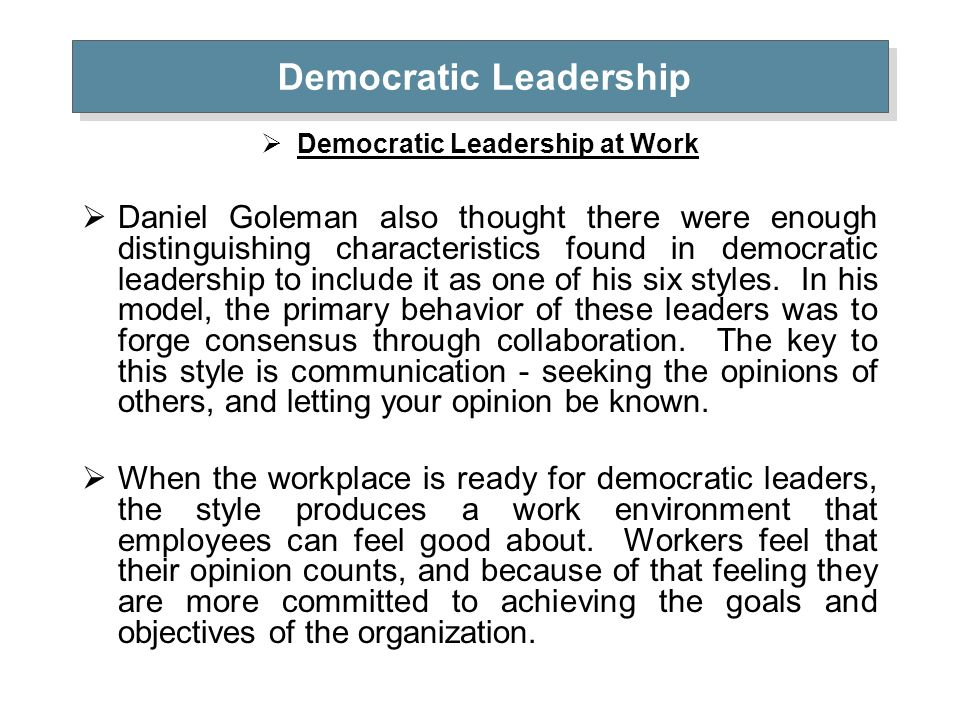 democratic style leadership Democratic leadership is a style of leadership found in human resources theory and participative management in this lesson, you will learn what.